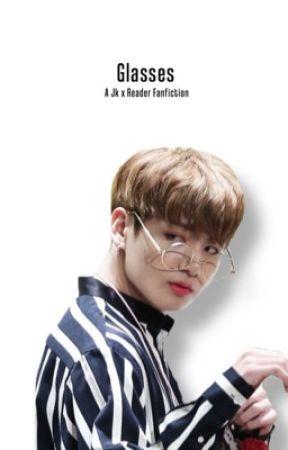 Glasses // Jk x Reader by TaelienChild