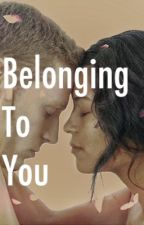 Belonging To You by bxixaxnxcxax