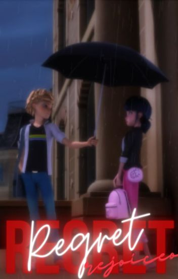 Regret// Miraculous Ladybug fanfiction{Completed}✔️