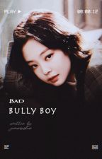 Bad Bully Boy | Jenmin & Taennie by JiminsisBun