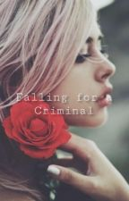 Falling for a Criminal by Gotham_Obsessed