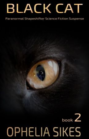 Black Cat - a Paranormal Shapeshifter Science Fiction Suspense Short Story by opheliasikes