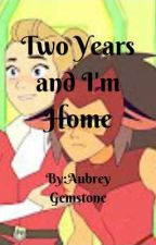 Two Years and I'm Home by AubreyGemstone