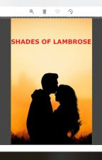 Shades of Lambrose by winchester_betty