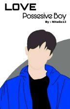 Love Possesive Boy by NitaGz13
