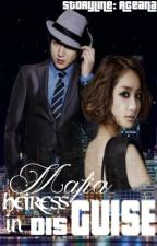 Mafia Heiress in Disguise [EDITING] by aceana