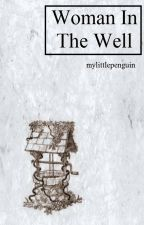 Woman In The Well ➼ clifford by MyLittlePenguin