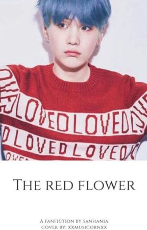 The Red Flower :BTS SUGA FANFIC: - #1 Into the new house - Wattpad