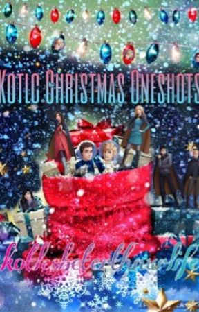 Kotlc Christmas OneShots by project_sokeefe