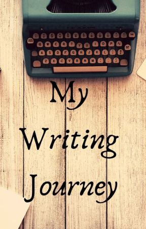 My Writing Journey by samantha_g_13