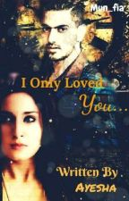 I ONLY LOVED YOU-Till my last breath  by Mun_Fia