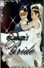 Luhan's Bride (Xiuhan FanFic) by Queeniekweni