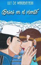 Besos en el Viento. by Lily_de_Wakabayashi