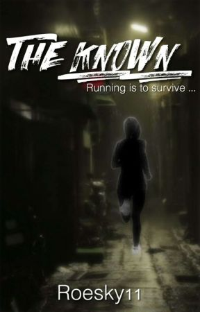 The Known by Roesky11