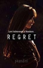 Regret || Levi Ackerman by pkandini