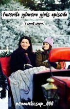 Gilmore Girls: Favorite Episodes by romanticsap_000