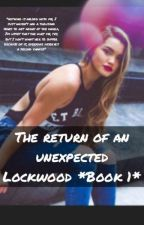 The Return Of An Unexpected Lockwood✓ by Shyann_Love