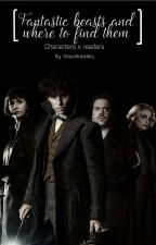 Fantastic Beast And Where To Find Them Characters x reader (requests Closed) by dracoXreaders