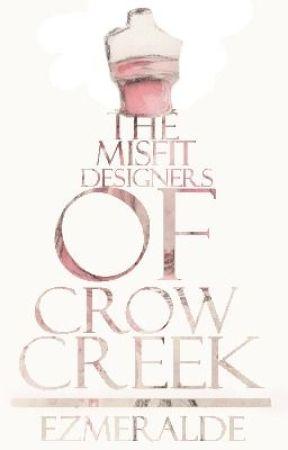 The Misfit Designers Of Crow Creek by Ezmeralde