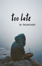 too late... by Gelyastadni