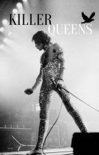Killer Queens {Freddie Mercury Fanfiction} by Original-Mikaelson