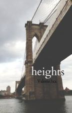Heights by Valerie3xx