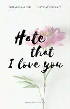 Hate That I Love You by mydwardooo