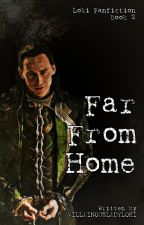 Far From Home (Loki Fanfiction) by villainousladyloki