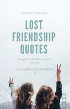 Lost Friendship Quotes by _Haenamiiiiiiii_