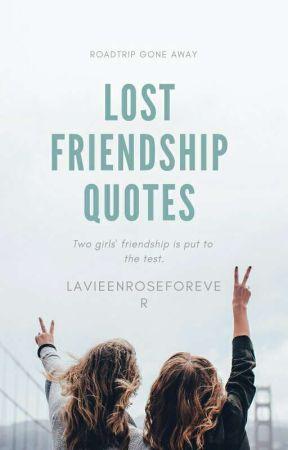 Lost Friendship Quotes 13 Wattpad