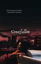 Crestfallen by AuthorOfHerOwnUrban