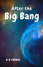 After the Big Bang by AndraForbes