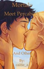 Mortals meet Percabeth (and others) by caitie_a
