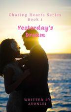 Chasing Hearts 1: Yesterday's Dream by avonlei_phr