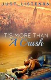 It's More Than A Crush by Just_listen96