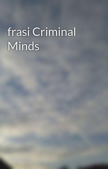Frasi Criminal Minds Raisa Ackerman Wattpad