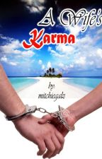 A Wife's Karma (Completed) by mitchiegalz