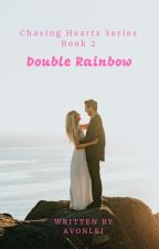 Chasing Hearts 2: Double Rainbow by avonlei_phr