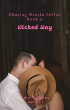 Chasing Hearts 3: Wicked Way by avonlei_phr