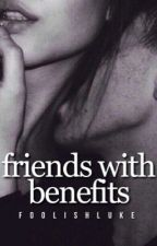 Friends With Benefits {Ross Lynch} #Wattys2015 by FoolishLuke
