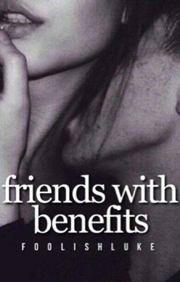Friends With Benefits {Ross Lynch} #Wattys2015