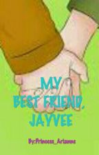 My Best Friend, Jayvee (Completed) by Princess_Arianne
