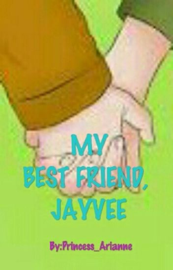My Best Friend, Jayvee (Completed)