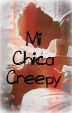 Mi Chica Creepy by Dai_Creepy