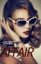 Secret Affair {COMPLETED} by dorzigreen