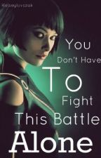 You Don't Have To Fight This Battle Alone (Avengers Fanfic) COMPLETED by SoGoodThatImSoBad
