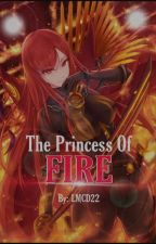 Princess of Fire (COMPLETE) by LanderMilesDellomes