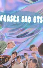 FRASES SAD BTS •^• by HerzMin