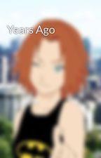 Years Ago by KuriQuinn
