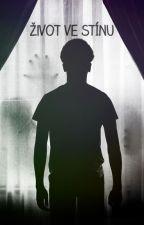 Život ve stínu by ShinjiCZ